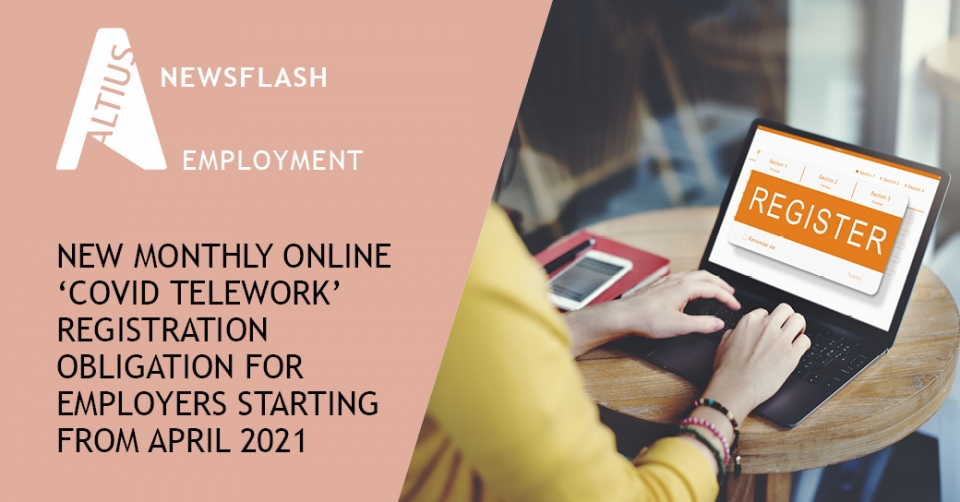 New monthly online 'Covid telework' registration obligation for employers starting from April 2021