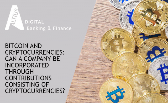 Bitcoin and cryptocurrencies: can a company be incorporated through contributions consisting of cryptocurrencies?