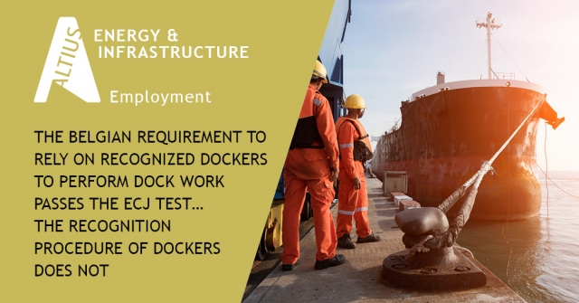 The Belgian requirement to rely on recognized dockers to perform dock work passes the ECJ test… the recognition procedure of dockers does not