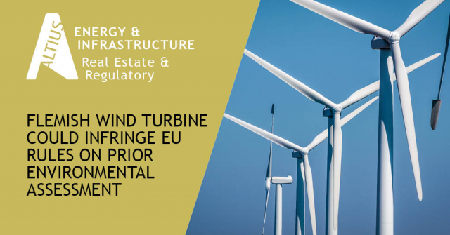 Flemish wind turbine rules could infringe EU rules on prior environmental assessment