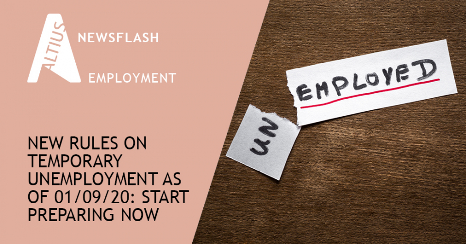 New rules on temporary unemployment as of 1 September 2020: start making preparations now
