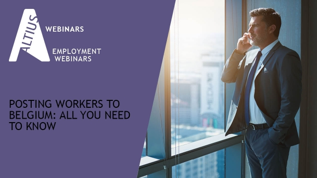 WEBINAR VIDEO | Posting workers to Belgium: all you need to know